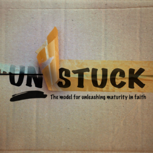 Unstuck- Maturing in Christ
