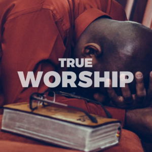 What is True Christian Worship? (2)