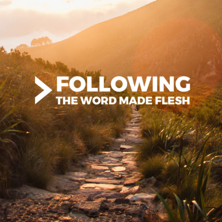 Following the Word Made Flesh