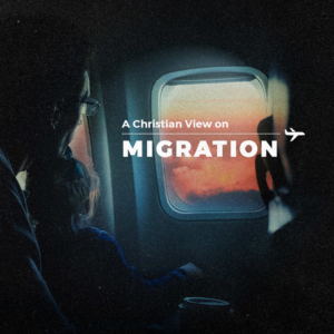 A Christian View on Migration